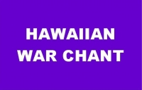 Hawaiian War Chant